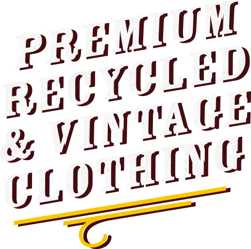 Premium Recycled and Vintage Clothing